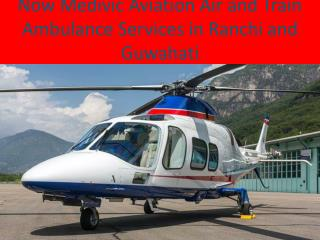 Low Cost Air and Train Ambulance Services in Ranchi and Guwahati