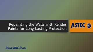 Repainting the Walls with Render Paints for Long-Lasting Protection