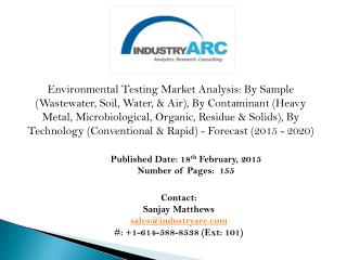 Environmental Testing Market: rise in demand for analytical laboratories in Asia Pacific during 2015�2020.