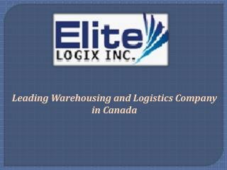 Most Secure Warehousing and Logistics Company in Canada