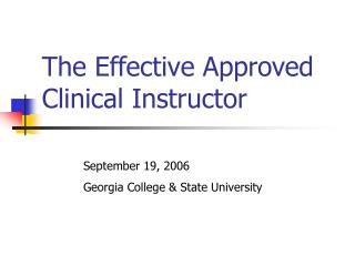 The Effective Approved  Clinical Instructor