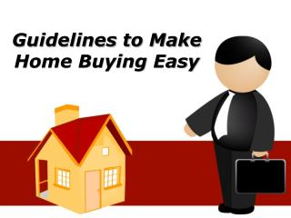 Guidelines to Make Home Buying Easy | Escudero and Brown Review