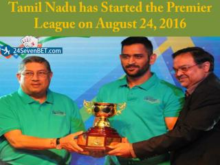 Tamil Nadu has Started the Premier League on August 24, 2016