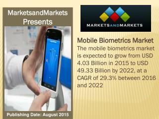 Mobile Biometrics Market worth 49.33 Billion USD by 2022
