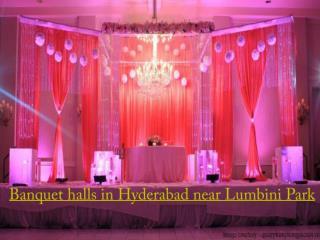 Banquet halls in Hyderabad near Lumbini Park
