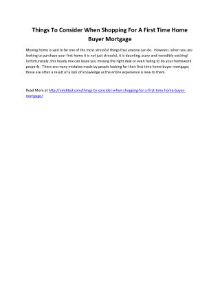 Things To Consider When Shopping For A First Time Home Buyer Mortgage