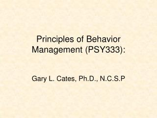 Principles of Behavior Management PSY333: