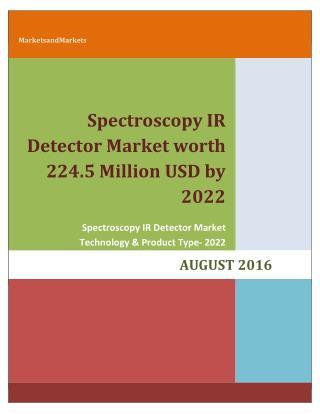 Spectroscopy IR Detector Market worth 224.5 Million USD by 2022