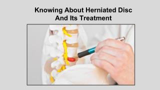 Knowing About Herniated Disc And Its Treatment