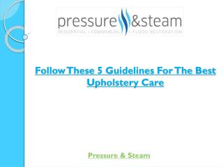 Follow These 5 Guidelines For The Best Upholstery Care