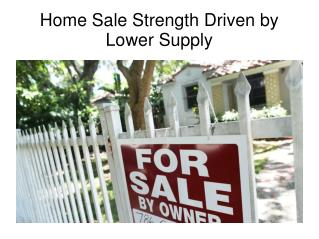 Home Sale Strength Driven by Lower Supply