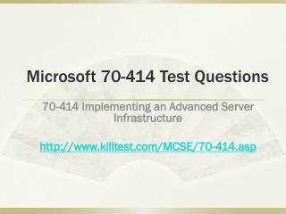Microsoft 70-414 Test Questions Killtest