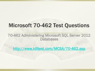 Microsoft 70-462 Test Questions Killtest