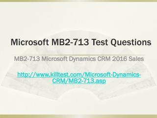 Microsoft MB2-713 Test Questions Killtest