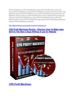 CPA Profit Machines review and MEGA $38,000 Bonus - 80% Discount