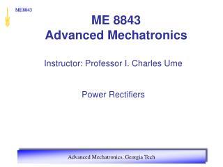 ME 8843 Advanced Mechatronics