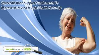 Ayurvedic Bone Support Supplements To Improve Joint And Muscle Health Naturally