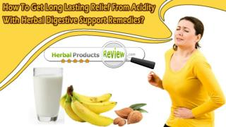 How To Get Long Lasting Relief From Acidity With Herbal Digestive Support Remedies?