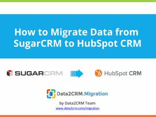 How to Migrate from SugarCRM to HubSpot CRM