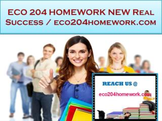 ECO 204 HOMEWORK  Real Success / eco204homework.com