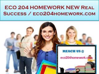 ECO 204 HOMEWORK  Real Success / eco204homework.com