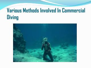 Various Methods Involved In Commercial Diving