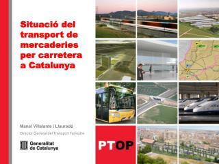 Situaci  del transport de mercaderies per carretera a Catalunya