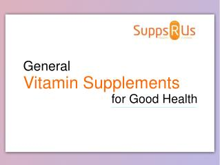 General Vitamins Supplements for Good Health