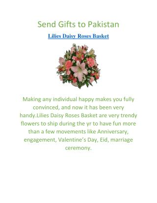 Send Flowers to Pakistan | Send Gifts to Pakistan | Lilies Daisy Roses Basket