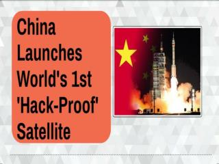 China Launches World's 1st 'Hack-Proof' Satellite | CR Risk Advisory