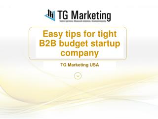 Easy tips for tight B2B budget startup company