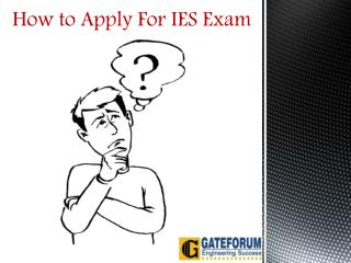 How to apply for ies exam - Gateforum