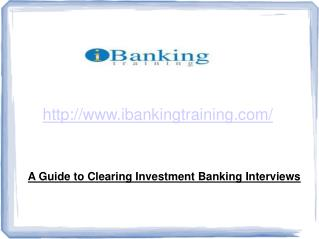 Best Way to Clearing Investment Banking Interviews - iBanking Training