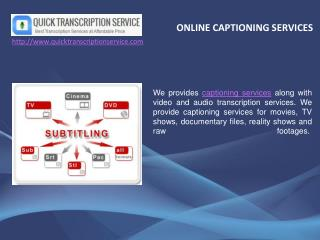 Online Captioning Services available at Quick transcription Service