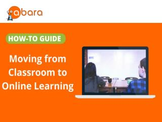 How-to Guide: Moving from Classroom to Online Learning