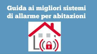 Guida ai migliori sistemi di allarme per abitazioni