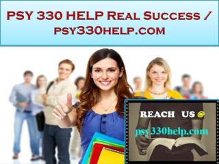 PSY 330 HELP Real Success / psy330help.com