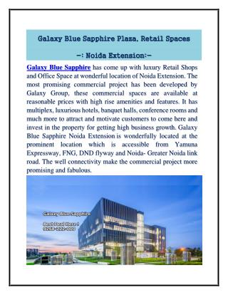 Fabulous Galaxy Blue sapphire Retail Spaces  Noida