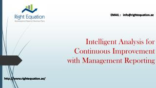 Intelligent Analysis for Continuous Improvement with Management Reporting