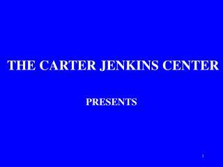 THE CARTER JENKINS CENTER