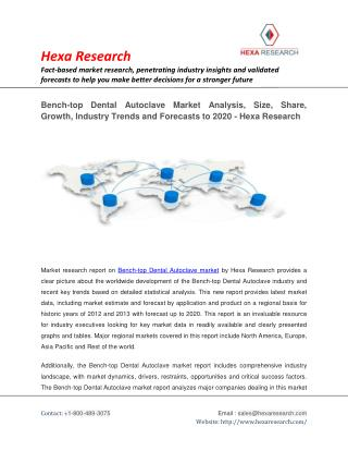 Bench-top Dental Autoclave Market Analysis, Size, Share, Growth and Forecasts to 2020 - Hexa Research