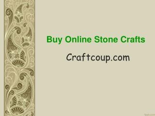 Buy Online Stone Handicrafts, Stone Handicrafts Manufacturers, Stone Handicraft Products – CraftCoup.com