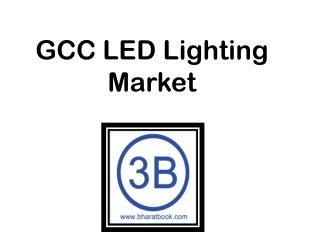 GCC LED Lighting Market Industry