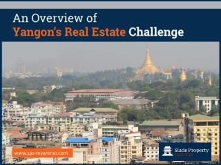 An Overview of Yangon�s Real Estate Challenges