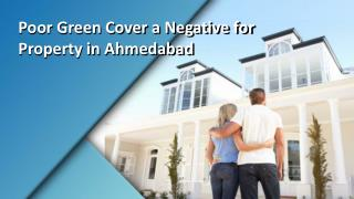 Poor Green Cover a negative for Property in Ahmedabad