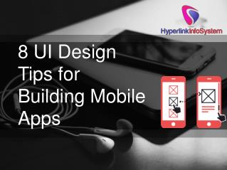 8 UI Design Tips for Building Mobile Apps