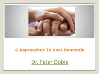 6 Approaches To Beat Dementia