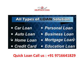 Quick Personal Loan Call us :  91 9716641829