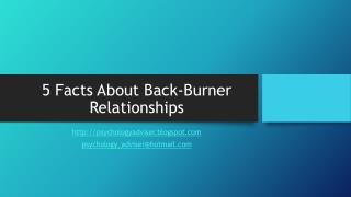 5 Facts About Back-Burner Relationships