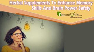 Herbal Supplements To Enhance Memory Skills And Brain Power Safely